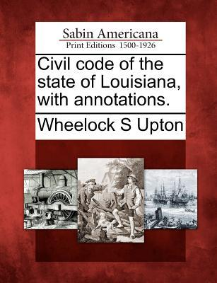 Civil Code of the State of Louisiana, with Annotations