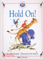 兒童英語啟蒙閱讀讀本: Hold on!