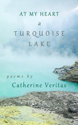 At My Heart, A Turquoise Lake