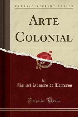 Arte Colonial (Classic Reprint)