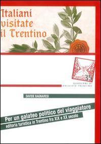 Per un galateo politico del viaggiatore. Editoria turistica in Trentino tra XIX e XX secolo