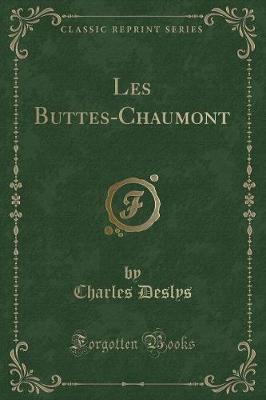 Les Buttes-Chaumont (Classic Reprint)