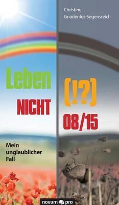 Leben (!?) NICHT 08/15