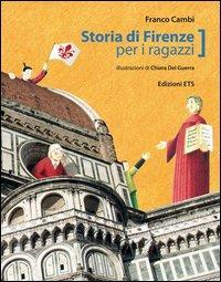 Storia di Firenze per ragazzi. Ediz. illustrata