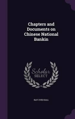 Chapters and Documents on Chinese National Bankin