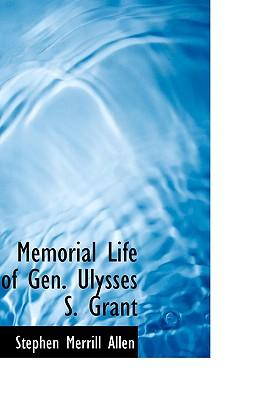 Memorial Life of Gen. Ulysses S. Grant
