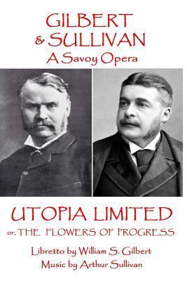 W.S Gilbert & Arthur Sullivan - Utopia Limited