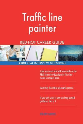 Traffic line painter RED-HOT Career Guide; 2503 REAL Interview Questions