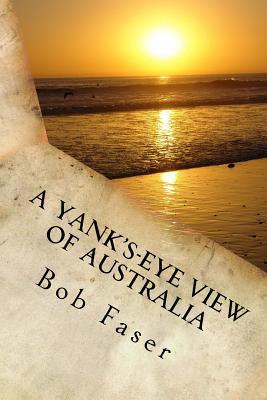 A Yank's-Eye View of Australia