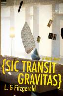 Sic Transit Gravitas