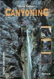 Canyoning. Ein Lehr- und Lernbuch.