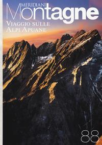 Viaggio sulle Alpi Apuane. Con Carta geografica ripiegata