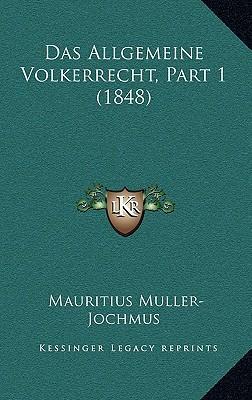 Das Allgemeine Volkerrecht, Part 1 (1848)