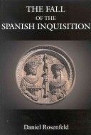 The Fall of the Spanish Inquisition