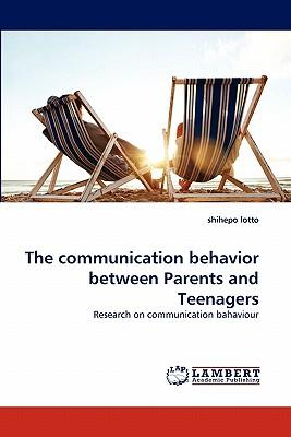 The communication behavior between Parents and Teenagers