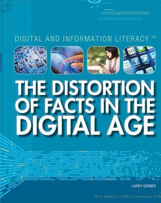 The Distortion of Facts in the Digital Age