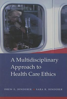 A Multidisciplinary Approach to Health Care Ethics