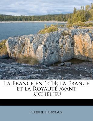 La France En 1614; L...