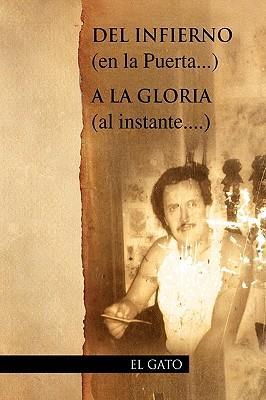 del Infierno (En La Puerta...) a la Gloria (Al Instante....)