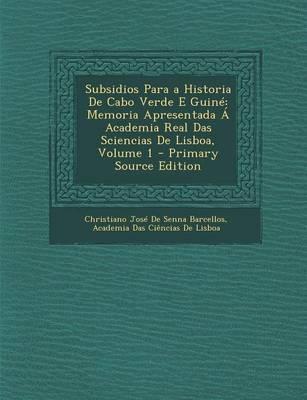 Subsidios Para a Historia de Cabo Verde E Guine