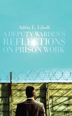 A Deputy Warden's Reflections on Prison Work