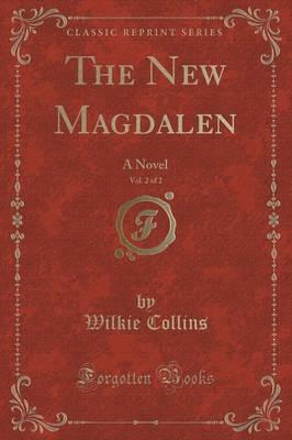 The New Magdalen, Vol. 2 of 2