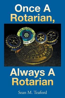 Once a Rotarian, Always a Rotarian
