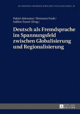 Deutsch Als Fremdsprache Im Spannungsfeld Zwischen Globalisierung Und Regionalisierung