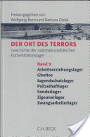 Der Ort des Terrors: Arbeitserziehungslager, Ghettos, Jugendschutzlager, Polizeihaftlager, Sonderlager, Zigeunerlager, Zwangsarbeiterlager