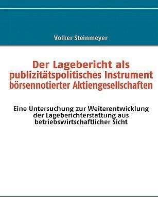 Der Lagebericht Als Publizitatspolitisches Instrument Borsennotierter Aktiengesellschaften