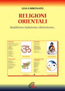Religioni orientali. Induismo, buddismo, shintoismo, confucianesimo e taoismo