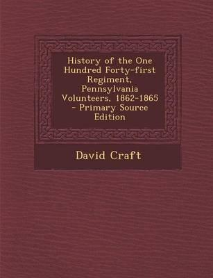 History of the One Hundred Forty-First Regiment, Pennsylvania Volunteers, 1862-1865