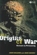 The Origins of War