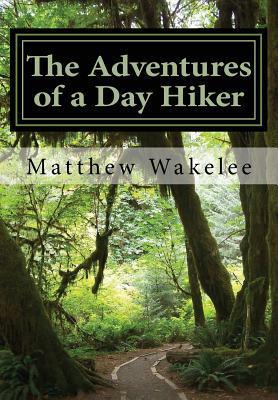 The Adventures of a Day Hiker
