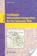 Intelligent information integration for the Semantic Web