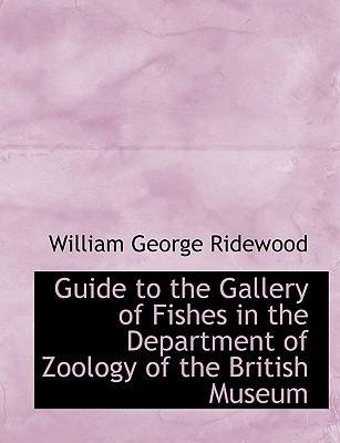 Guide to the Gallery of Fishes in the Department of Zoology of the British Museum