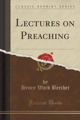 Lectures on Preaching (Classic Reprint)