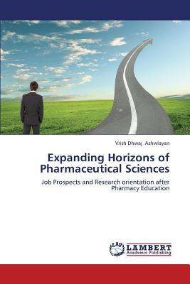 Expanding Horizons of Pharmaceutical Sciences