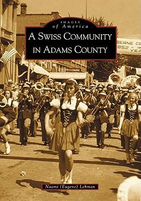 A Swiss Community in Adams County