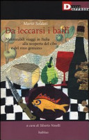Da leccarsi i baffi. Memorabili viaggi in Italia alla scoperta del cibo e del vino genuino