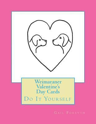 Weimaraner Valentine...