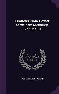 Orations from Homer to William McKinley, Volume 10