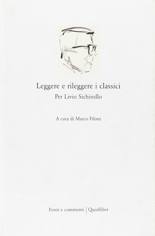 Leggere e rileggere i classici. Per Livio Sichirollo