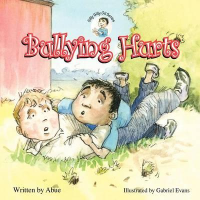 Silly Gilly Gil - Bullying Hurts
