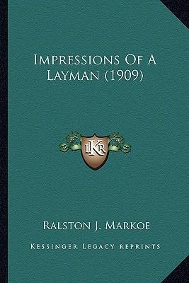 Impressions of a Layman (1909) Impressions of a Layman (1909)