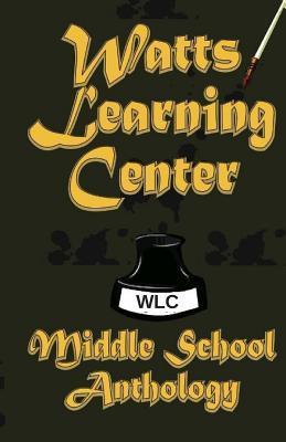Watts Learning Center Anthology