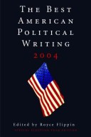 Best American Political Writing 2004
