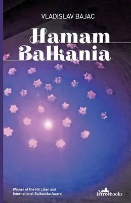 Hamam Balkania (Best Balkan Books)