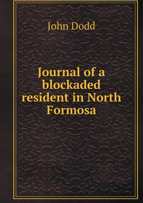 Journal of a Blockaded Resident in North Formosa
