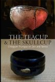The Teacup & the Skullcup